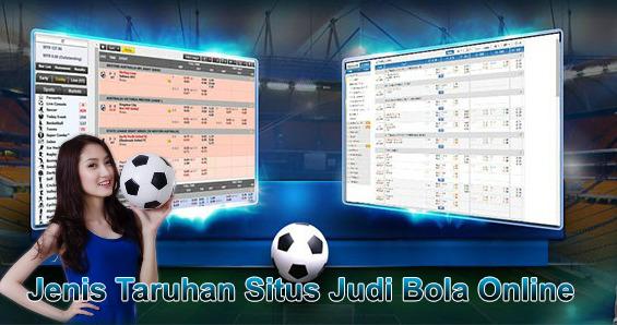 Jenis Taruhan Situs Judi Bola Online