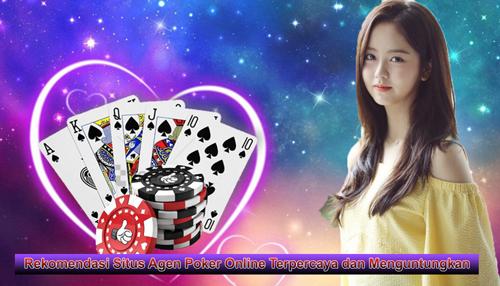 Rekomendasi Situs Agen Poker Online Terpercaya dan Menguntungkan